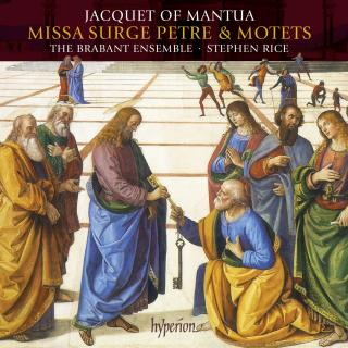Jacquet Of Mantua: Missa Surge Petre & motets - The Brabant Ensemble / Rice, Stephen