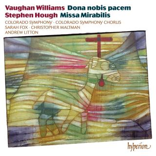 Vaughan Williams: Dona nobis pacem & Hough: Missa Mirabilis - Colorado Symphony Chorus & Colorado Symphony / Litton, Andrew