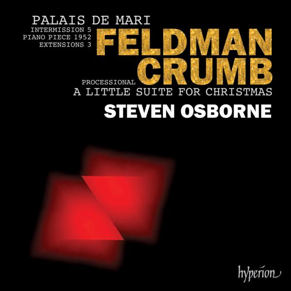 Feldman: Palais de Mari & Crumb: A Little Suite for Christmas <span>-</span> Osborne, Steven (piano)
