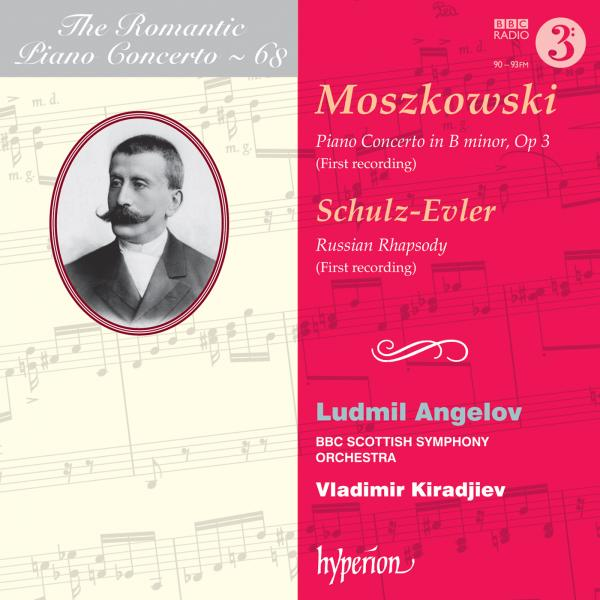 The Romantic Piano Concerto, Vol. 68 - Moszkowski <span>-</span> Angelov, Ludmil (piano) / BBC Scottish Symphony Orchestra / Kiradjiev, Vladimir
