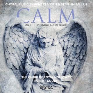 Clausen & Paulus: Calm on the listening ear of night - Royal Holloway Choir / Gough, Rupert