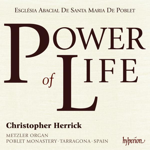 Power of Life <span>-</span> Herrick, Christopher (Metzler Organ of Poblet Monastery, Tarragona, Spain)