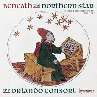 Beneath the northern star - The rise of English polyphony, 1270-1430 - The Orlando Consort