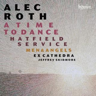 Roth: A Time to Dance & other choral works - Ex Cathedra / Skidmore, Jeffrey