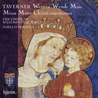 Taverner: Mater Christi sanctissima & Western Wynde - Westminster Abbey Choir / O'Donnell, James