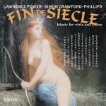 Fin de siècle - Music for viola and piano <span>-</span> Power, Lawrence (bratsj) / Crawford-Phillips, Simon (piano)