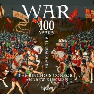 Music for the Hundred Years' War - The Binchois Consort / Kirkman, Andrew