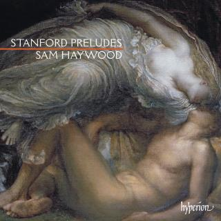 Stanford: Preludes - Haywood, Sam (piano)