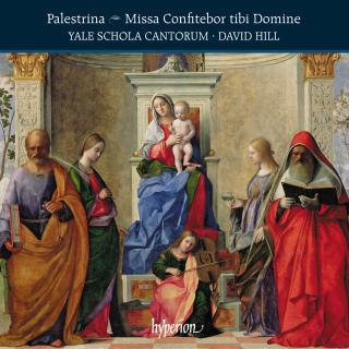 Palestrina: Missa Confitebor tibi Domine & other works - Yale Schola Cantorum / Hill, David
