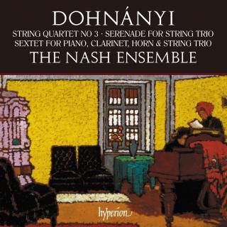 Dohnányi: String Quartet, Serenade & Sextet - The Nash Ensemble