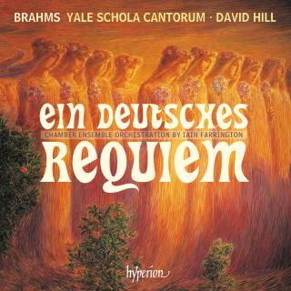 Brahms: Ein deutsches Requiem (orch. Farringdon) - Yale Schola Cantorum / Hill, David