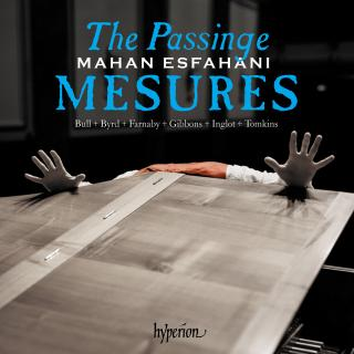 The Passinge mesures - Music of the English virginalists - Esfahani, Mahan (harpsichord)