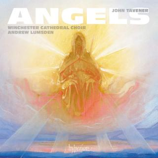 Tavener, Sir John: Angels & other choral works - Winchester Cathedral Choir / Lumsden, Andrew (conductor)