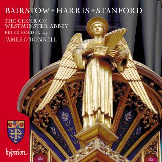 Bairstow, Harris & Stanford: Choral Works - Holder, Peter (orgel) / Westminster Abbey Choir / O'Donnell, James