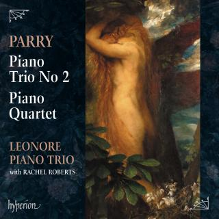 Parry: Piano Trio No. 2 & Piano Quartet - Leonore Piano Trio / Roberts, Rachel (viola)