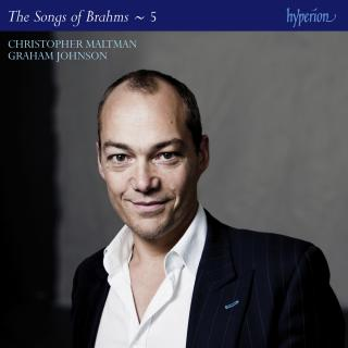 Brahms: The Complete Songs, Vol. 5 - Christopher Maltman - Maltman, Christopher (bariton) / Johnson, Graham (piano)