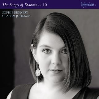 Brahms: The Complete Songs, Vol. 10 - Rennert, Sophie (mezzo-soprano) / Johnson, Graham (piano) / Power, Lawrence (viola)
