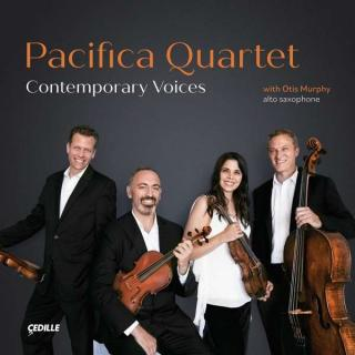 Contemporary Voices - Pacifica Quartet / Murphy, Otis (saxophone)