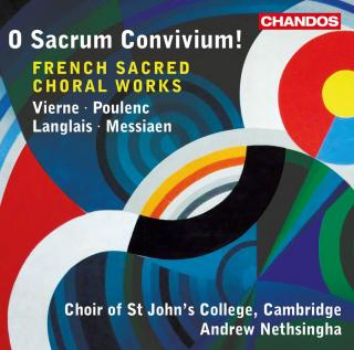O Sacrum Convivium! - French Sacred Choral Works - Choir of St John's College, Cambridge / Nethsingha, Andrew