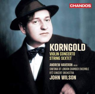 Korngold: Violin Concerto & String Sextet - Haveron, Andrew (fiolin) / RTE Concert Orchestra / Sinfonia of London Chamber Ensemble / Wilson, John