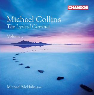 The Lyrical Clarinet, Vol. 3 - Collins, Michael (clarinet) / McHale, Michael (piano)