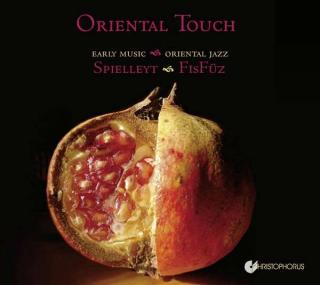 Oriental Touch: Early Music Meets Oriental Jazz - Spielleyt / FizFuz