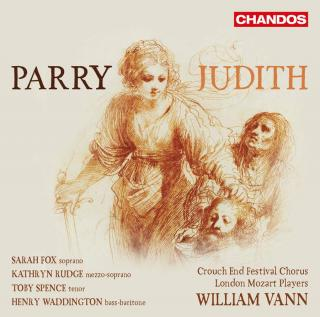 Judith - Fox, Sarah (sopran) / Rudge, Kathryn (messo-sopran) / Spence, Toby (tenor) / Waddington, Henry (bass bariton) / Crouch End Festival Chorus / London Mozart Players / Vann, William
