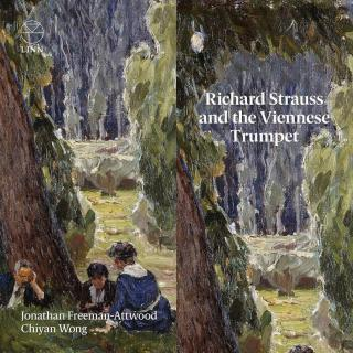 Richard Strauss & the Viennese Trumpet - Freeman-Attwood, Jonathan (trompet) / Wong, Chiyan (piano)