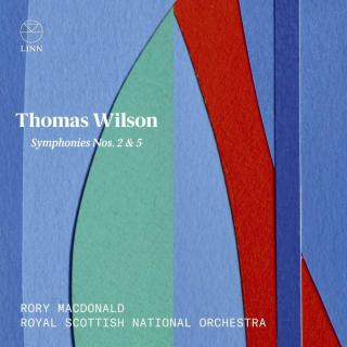 Thomas Wilson: Symphonies Nos. 2 & 5 - Royal Scottish National Orchestra / MacDonald, Rory