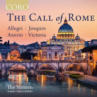 The Call of Rome: Music by Allegri, F. Anerio, Josquin and Victoria - The Sixteen / Christophers, Harry