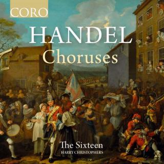 Handel: Choruses - The Sixteen / The Sixteen Orchestra / Christophers, Harry
