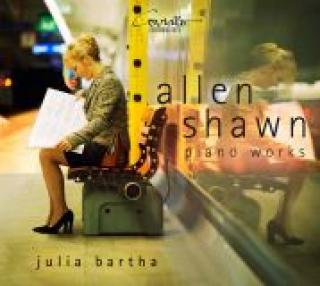 Shawn, Allen: Klavermusikk - Bartha, Julia (piano)