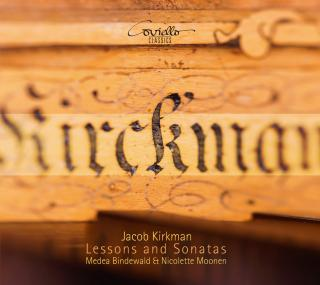 Kirkman, Jacob: Lessons and Sonatas - Bindewald, Medea – harpsichord & square piano | Moonen, Nicolette – violin