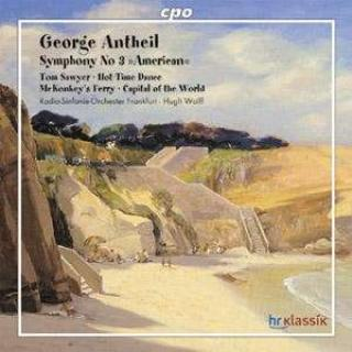 Antheil: Symphony No. 3 `American`