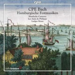 Cpe Bach: Hamburgische Festmusiken/Cantatas For Inauguration - Les Amis de Philippe/Remy, L.