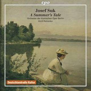 Suk/Ljadow: A Summer's Tale Op. 29/The Enchanted Lake Op. 62 - Orchester der Komischen Oper Berlin/Petrenko, K.
