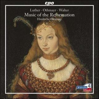 Luther/Othmayr/Walter: Music Of The Reformation - Himlische Cantorey