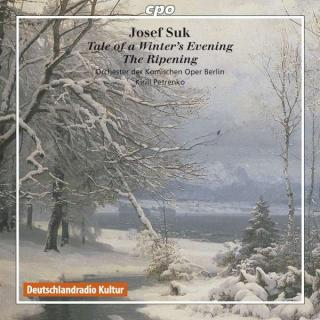 Suk: The Ripening/Tale Of A Winter's Evening - Orchester der Komischen Oper Berlin/Petrenko, K.