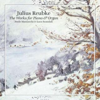 Reubke: Complete Works For Piano & Organ - Marzocchi/Scandali