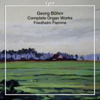 Georg Böhm, Complete Organ Works -