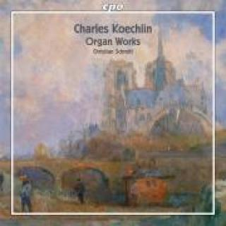 Koechlin: Organ Works -