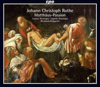 Rothe: St.Matthew Passion - Soloists/Cantus Thuringia/Capella Thuringia/Klapprott, B.