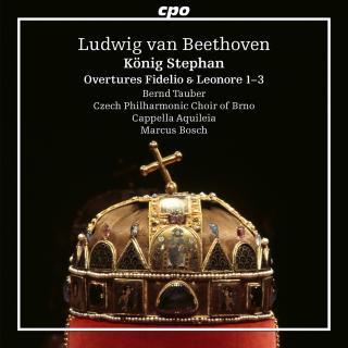 Beethoven: König Stephan - Incidental Music: Leonore 1-3 / Fidelio - Czech Philharmonic Choir of Brno / Cappella Aquileia / Bosch, Marcus