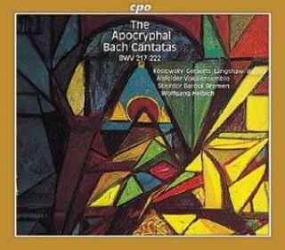 Bach: The Apocryphal Bach Cantatas - Koslowsky/Geraerts/Langshaw/Wessel/Helbich, W.
