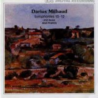 Milhaud: Symhonies 10-12 - Radio-Sinfonieorchester Basel/Francis, A.