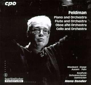 Feldman: Flute And Orchestra/ Cello And Orchestra/Oboe And - Staege/Palm/Aussem/Woodward/Rundfunk-Sinfonieo/Zender, H.