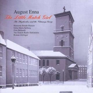 Enna: The Little Match Girl/Opera The Shepherdess And - Bonde-Hansen/Helmuth/Sokkelund Songkor/Danmarks/Zeilinger, R.