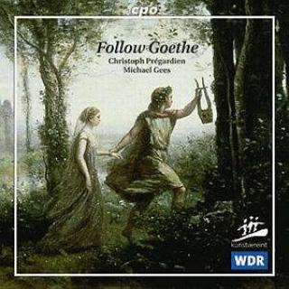 Follow Goethe: Lieder After Poems By Goethe By Robert Shumann - Pregardien/Gees