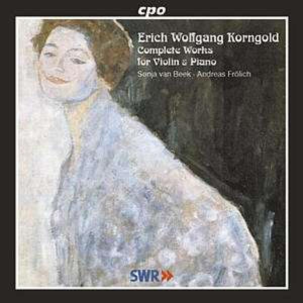 Korngold: Complete Works For Violin And Piano <span>-</span> van Beek/Frölich