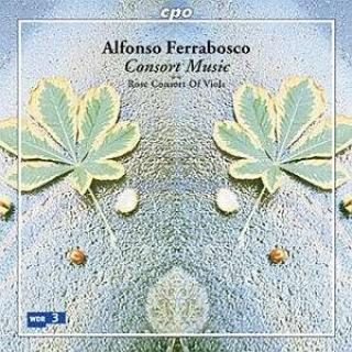 Ferrabosco: Consort Music - Rose Consort of Viols